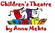 Children's Theatre  By Annu Mehta